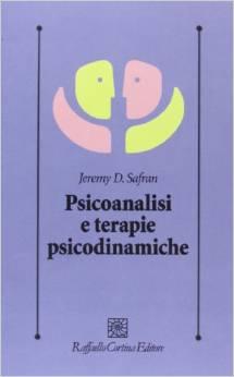 Psicoanalisi e terapie psicodinamiche. Jeremy D. Safran
