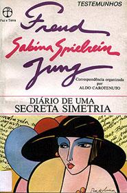 Diario di una segreta simmetria. Sabina Spielrein tra Jung e Freud