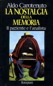 La nostalgia della memoria. Il paziente e l'analista