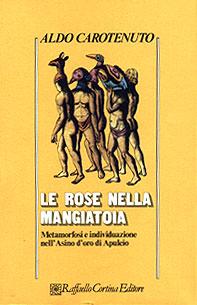 Le rose nella mangiatoia. Metamorfosi e individuazione nell'Asino d'oro di Apuleio