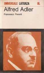 Alfred Adler. L'uomo, il pensiero, l'eredità culturale