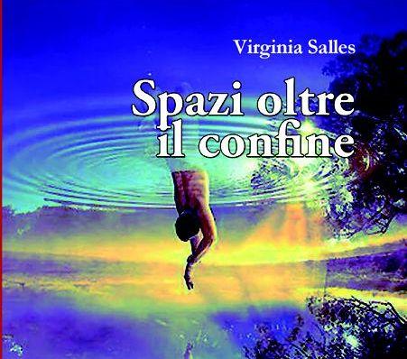 """""""Spazi oltre il confine"""" di Virginia Salles – Presentazione del libro"""