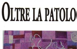Vol. 25 – Oltre la patologia